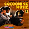 Cocooning Music 2